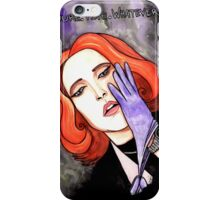 "Scully ""Sure.Fine.Whatever."" iPhone Case/Skin"