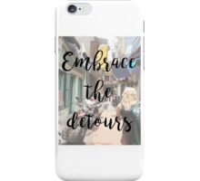 Travel - Embrace the detours iPhone Case/Skin