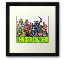 Thrash Metal - Thrash Or Die T-Shirt Framed Print