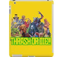 Thrash Metal - Thrash Or Die T-Shirt iPad Case/Skin