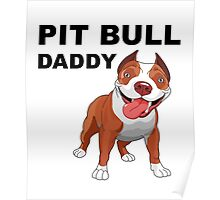 Pit bull Daddy Poster