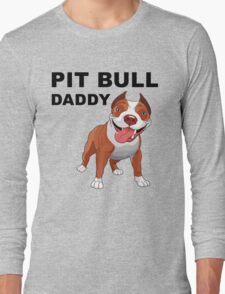 Pit bull Daddy Long Sleeve T-Shirt
