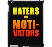 Haters Are Motivators iPad Case/Skin