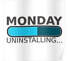 Monday uninstalling Poster