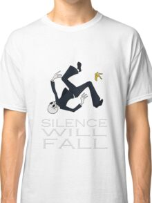 Silence Will Fall Classic T-Shirt