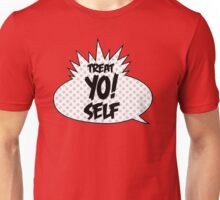 Treat Yo Self! Unisex T-Shirt