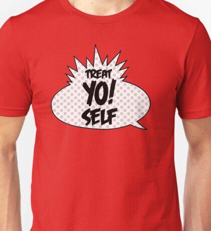Treat Yo Self! Unisex T-Shirt