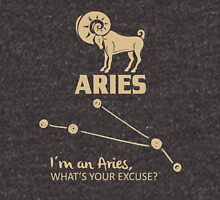 I'm An Aries - What's Your Excuse Unisex T-Shirt