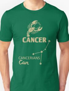 Cancer Quotes - Cancerians Can! Unisex T-Shirt