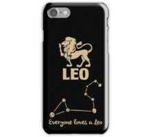 Leo Quotes - Everyones Loves A Leo iPhone Case/Skin