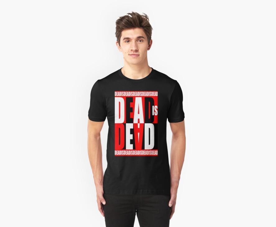 Dead Is Dead by Riott Designs