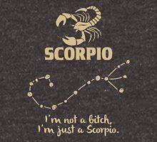 Scorpio Quotes - I'm Not A Bitch I'm Just A Scorpio Unisex T-Shirt