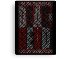 Dead Is Dead (Typography) Canvas Print