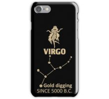 Virgo Quotes - Gold Digging Since 5000 B.C iPhone Case/Skin