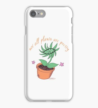 Not All Plants are Pretty iPhone Case/Skin
