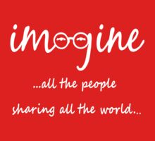 Imagine - John Lennon Tribute Artwork - Imagine All The People Sharing All The World... WHITE Baby Tee