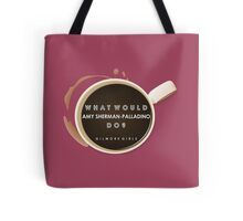 What Would Amy Sherman-Palladino Do? Tote Bag
