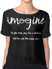 Imagine - John Lennon - You may say I'm a dreamer, but I'm not the only one... Women's Chiffon Top