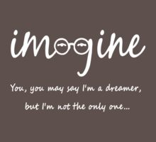Imagine - John Lennon - You may say I'm a dreamer, but I'm not the only one... Baby Tee