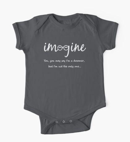Imagine - John Lennon - You may say I'm a dreamer, but I'm not the only one... One Piece - Short Sleeve