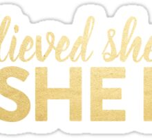 She Believed She Could Sticker