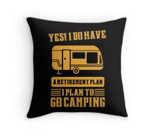 I Do Have A Retirement Plan I Plan To Go Camping Throw Pillow