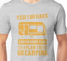 I Do Have A Retirement Plan I Plan To Go Camping Unisex T-Shirt