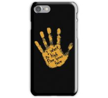I Want To High Five Your Face iPhone Case/Skin
