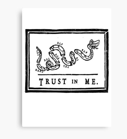 Trussssst or Die Canvas Print