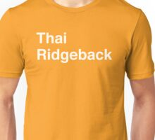 Thai Ridgeback Unisex T-Shirt