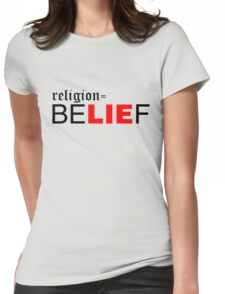 Religion = beLIEf (white) Womens Fitted T-Shirt