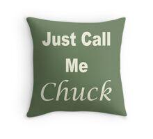 """Just Call Me Chuck""  Throw Pillow"