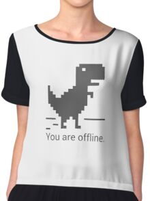 You Are Offline. Chiffon Top