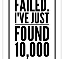 I have not failed. Sticker