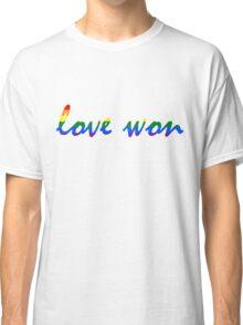 Love Won w Classic T-Shirt