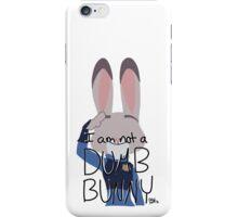 "Judy Hopps ""I Am Not A Dumb Bunny"" iPhone Case/Skin"