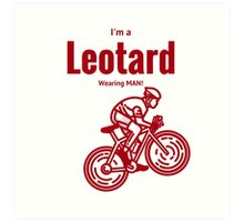 I'm a leotard wearing bike rider: Red Art Print
