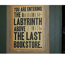 """Last Bookstore"" Sign Photograph Photographic Print"