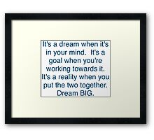 """Dream + Goal = Reality"" Dream BIG Design Framed Print"