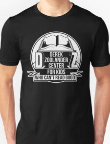 Derek Zoolander Center Unisex T-Shirt