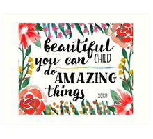 Beautiful Child You Can Do Amazing Things Art Print