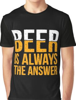Beer Is The Answer Graphic T-Shirt
