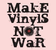 Make Vinyls Not War - Music and Peace DJ!   Baby Tee