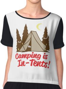 Camping Is In Tents Chiffon Top