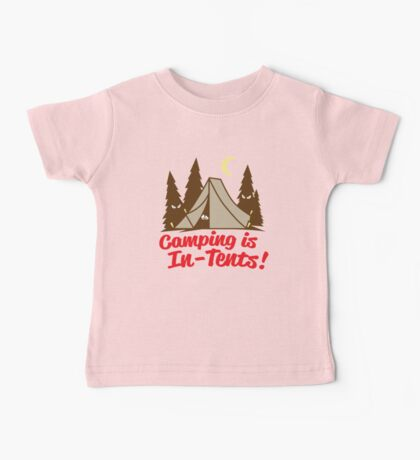 Camping Is In Tents Baby Tee