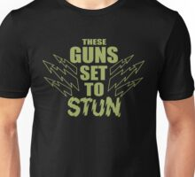 These Guns Stun Unisex T-Shirt