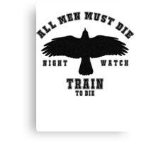 All men must die Canvas Print