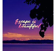 Escape is beautiful Photographic Print