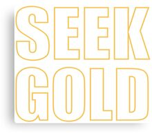 Seek gold - outlined typography Canvas Print