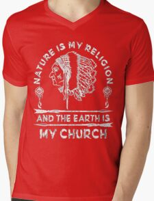 Native American - NATURE IS MY RELIGION AND THE EARTH IS MY CHURCH Mens V-Neck T-Shirt